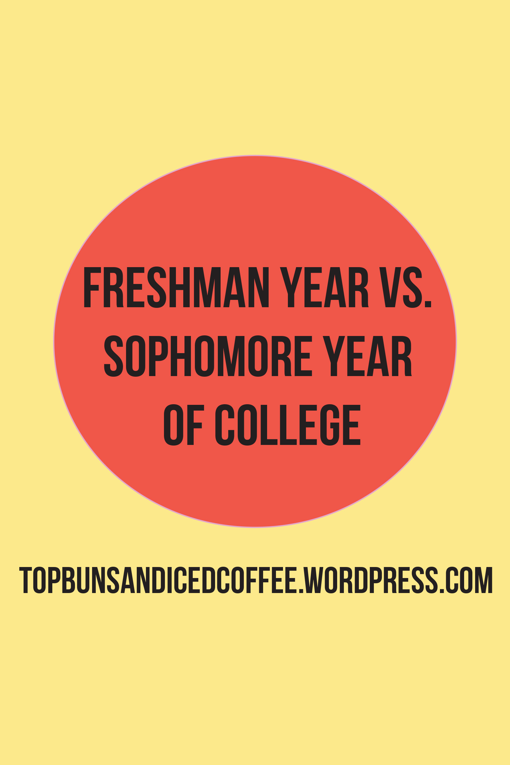 freshman year vs sophomore year top buns and iced coffee freshman year vs sophomore year